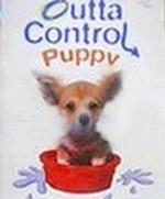 Outta Control Puppy